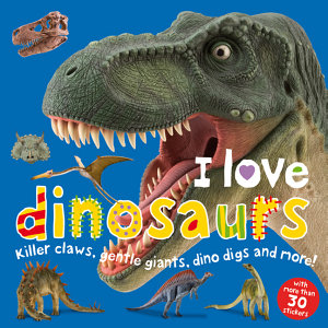 I Love Dinosaurs Sticker Book