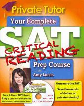 Private Tutor SAT Critical Reading 2013-2014 Prep Course: The Ultimate Guide for Improving Your SAT scores!