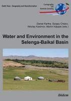 Water and Environment in the Selenga Baikal Basin PDF