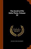 The Scroll of Phi Delta Theta  Volume 20 PDF