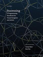 Processing: A Programming Handbook for Visual Designers and Artists, Edition 2