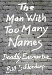 The Man With Too Many Names Book PDF