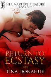 Return to Ecstasy: Her Master's Pleasure Book 1