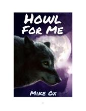 Howl for Me (Bite Me #4: Rough Reluctant Gay Werewolf Erotica)