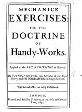 Mechanick exercises: or The doctrine of handy-works. Applied to the art of bricklayers-work