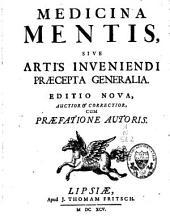 Medicina mentis: sive artis inveniendi praecepta generalia