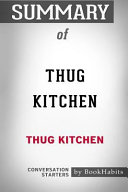 Summary of Thug Kitchen by Thug Kitchen: Conversation Starters