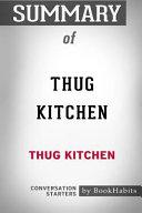 Summary of Thug Kitchen by Thug Kitchen: Conversation Starters Book