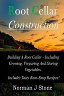 Root Cellar Construction