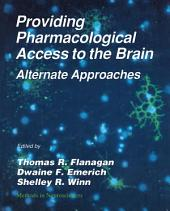 Providing Pharmacological Access to the Brain: Alternate Approaches