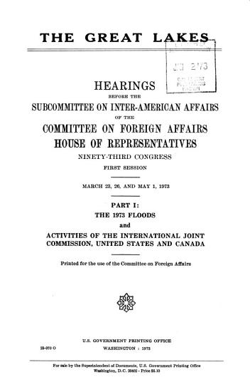 The 1973 floods and Activities of the International Joint Commission  United States and Canada PDF