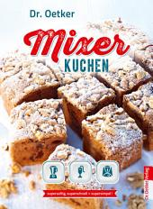 Mixer-Kuchen: supersaftig, superschnell + supersimpel!