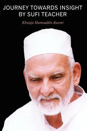 Journey Towards Insight by Sufi Teacher