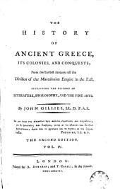 The History of Ancient Greece, 4: Its Colonies and Conquests from the Earliest Accounts Till the Division of the Macedonian Empire in the East, Including the History of Literature, Philosophy, and the Fine Arts