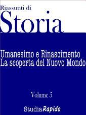 Riassunti di Storia - Volume 5: Umanesimo e Rinascimento