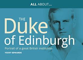All About The Duke of Edinburgh PDF