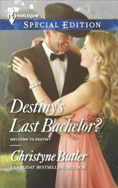 Destiny's Last Bachelor?