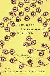 Feminist Community Research: Case Studies and Methodologies