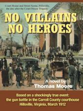 No Villains, No Heroes