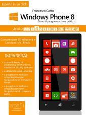 Windows Phone 8: corso di programmazione pratico. Livello 4: Comprendere l'ereditarietà e lavorare con i media