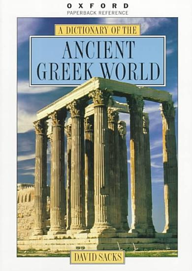 A Dictionary of the Ancient Greek World PDF