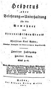 Hesperus oder Belehrung und Unterhaltung für die Bewohner des österreichischen Staats: Zweiter Jahrgang. Zweiter Band. Stück 4-6, Band 2