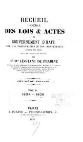 Recueil général des lois et actes du gouvernement d'Haïti: depuis la proclamation de son indépendence jusqu'a nos jours, Volume1