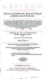 Lexicon pentaglotton, hebraicum, chaldaicum, syriacum, talmudico-rabbinicum, & arabicum ...