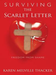Surviving the Scarlet Letter