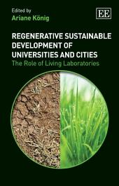 Regenerative Sustainable Development of Universities and Cities: The Role of Living Laboratories