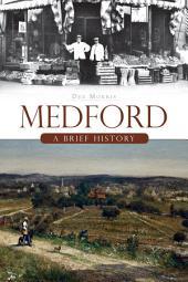 Medford: A Brief History