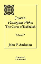 Joyce's Finnegans Wake: The Curse of Kabbalah Volume 9, Volume 9
