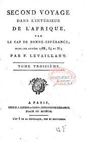Second voyage dans l'intérieur de l'Afrique, par le Cap de Bonne-Espérance, dans les années 1783, 84 et 85 ; par F. Levaillant: Volume3