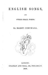 English Songs, and Other Small Poems: A New Edition, with Additions