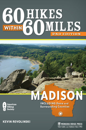 60 Hikes Within 60 Miles  Madison PDF
