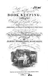 The elements of book keeping, by single & double entry, to which is annexed an introduction on merchants accounts