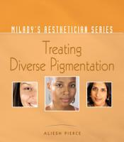Milady s Aesthetician Series  Treating Diverse Pigmentation PDF