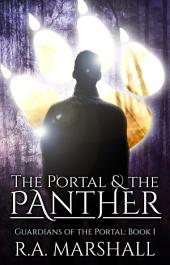 The Portal & the Panther: A YA Fantasy Series, Guardians of the Portal, Book 1