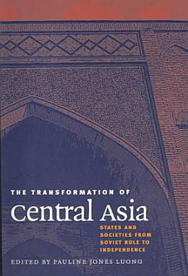 The Transformation of Central Asia PDF