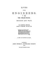 Lives of the Engineers  The steam engine  Boulton and Watt PDF