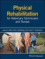 Physical Rehabilitation for Veterinary Technicians and Nurses PDF