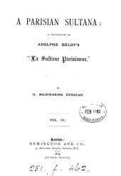 A Parisian sultana, tr. by H.M. Dunstan: Volume 3