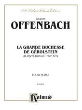 La Grande Duchesse de Gérolstein, An Opera Buffa in Three Acts: Vocal Score