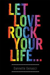 Let Love ROCK your Life...
