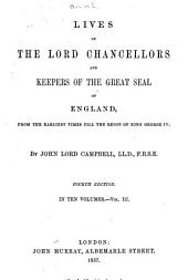 Lives of the Lord Chancellors and Keepers of the Great Seal of England: From the Earliest Times Till the Reign of King George IV, Volume 3