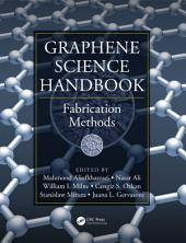 Graphene Science Handbook: Fabrication Methods