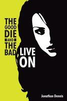 The good die and the bad live on PDF