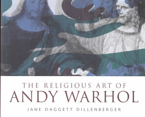 The Religious Art of Andy Warhol PDF