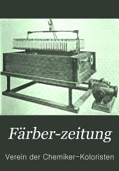 Färber-Zeitung: Zeitschrift für Färberei, Zeugdruck und den gesamten Farbenverbrauch, Band 18