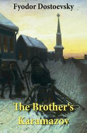 The Brother's Karamazov (The Unabridged Garnett Translation)